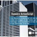 Bannière ActionScript<br />Une Bannière ActionScript est une animation. Elle met en scène des images et des textes qui vont servir à passer un message, faire la promotion d'une marque, d'un produit, d'une entreprise, d'un site... ActionScript est le langage de programmation qui va organiser l'affichage des images et des textes en leur permettant différentes cadences, effets et lien hypertexte.<br />http://abidjan-website-animation.com/bannierepublicitaire.html