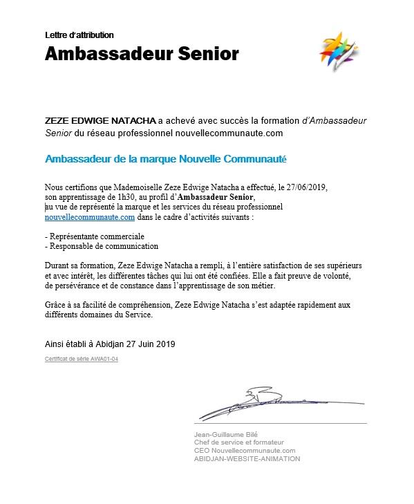 Zeze Edwige Natacha a achevé avec succès la formation d'Ambassadeur Senior.<br />Toutes nos félicitations Natacha et Bienvenue sur Nouvelle Communauté.