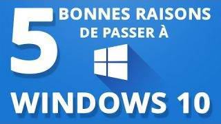 5 bonnes raisons de passer à Windows 10
